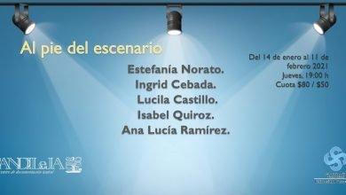"""Photo of Casa del Lago presenta """"Al pie del escenario"""", dramaturgia escrita por mujeres"""